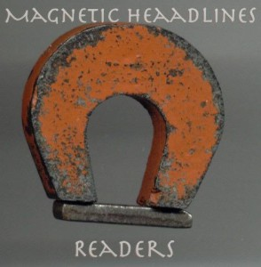 magnetic headlines attract readers