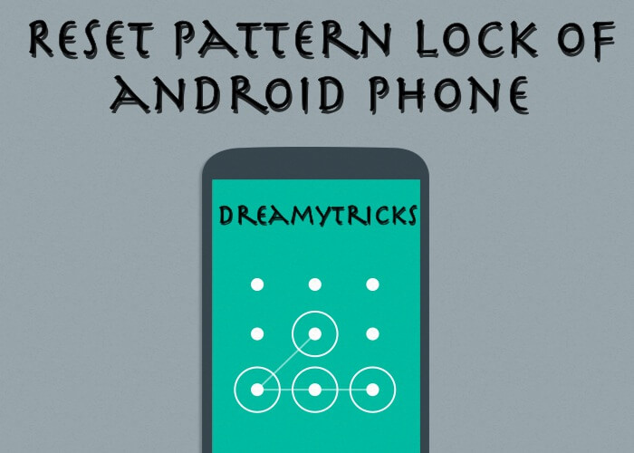 How to Unlock/Reset pattern screen lock on Android mobile - 3neel