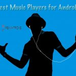 15 Best Android Music Player Apps for Music Lovers