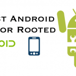 Top 40 Must Have Apps For Rooted Android Phones