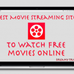 26+ Best Free Movie Streaming Sites To Watch Free Movies