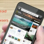 7 Best Browsers for Android Phone in 2016