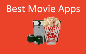 7 Best Movie Apps for Android to Kick out Boredom