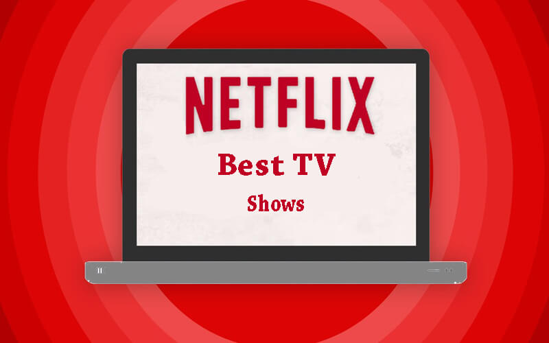 best tv shows netflix