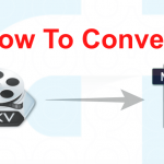 3 Methods To Convert MKV To Mp4 Format (Tutorial)