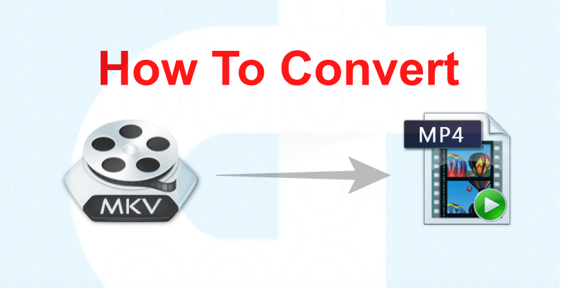 convert mkv to mp4