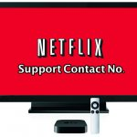 Netflix Customer Support Contact Numbers (Updated)