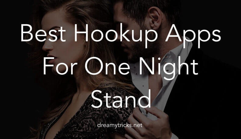 Best Hookup Apps For One Night Stand