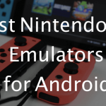 Top 9 Best Nintendo DS Emulators For Android 2018