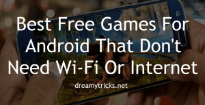25 Best Free Games That Don't Need Wi-Fi For Your Android Phone