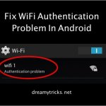 How to Fix Wi-Fi Authentication Problem on Android