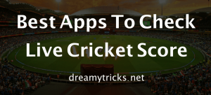 6 Best Apps to Check Live Cricket Score For Android & iOS