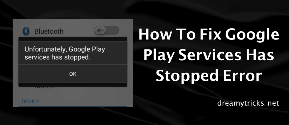 fix google play services has stopped error